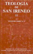 TEOLOGÍA DE SAN IRENEO. III: COMENTARIO AL LIBRO V DEL ADVERSUS HAERESES