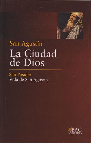 LA CIUDAD DE DIOS; VIDA DE SAN AGUSTÍN