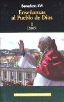 ENSEÑANZAS AL PUEBLO DE DIOS. I: AÑO 2005