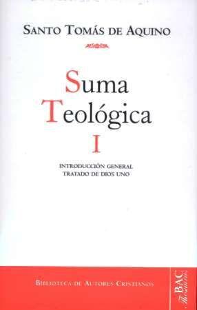 SUMA TEOLÓGICA, I: INTRODUCCIÓN GENERAL; TRATADO DE DIOS UNO (1 Q. 1-26)