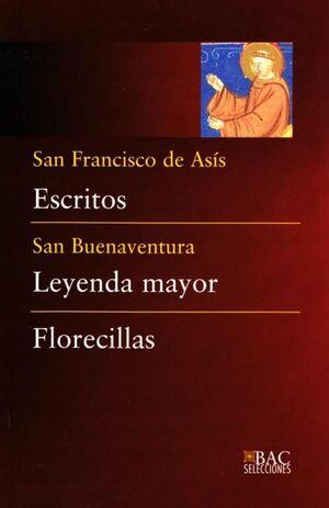 ESCRITOS (DE SAN FRANCISCO); LEYENDA MAYOR (DE SAN BUENAVENTURA) ; FLORECILLAS (ANÓNIMO)