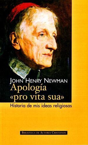 APOLOGA PRO VITA SUA HISTORIA DE MIS IDEAS RELIGIOSAS