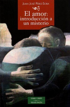 EL AMOR: INTRODUCCIÓN A UN MISTERIO