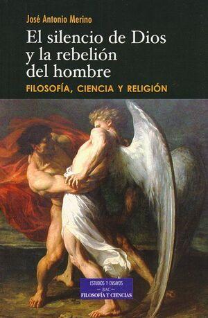 EL SILENCIO DE DIOS Y LA REBELIÓN DEL HOMBRE FILOSOFA, CIENCIA Y RELIGIÓN