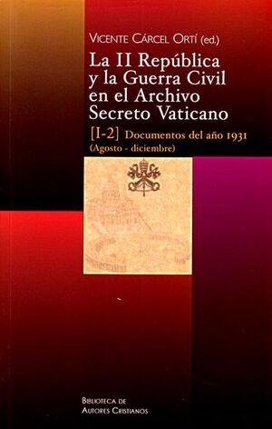LA II REPÚBLICA Y LA GUERRA CIVIL EN EL ARCHIVO SECRETO VATICANO: DOCUMENTOS DEL AÑO 1931 (AGOSTO-DICIEMBRE)