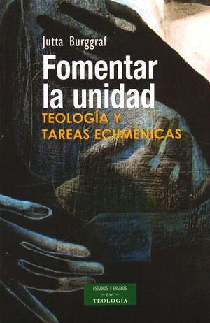 FOMENTAR LA UNIDAD TEOLOGA Y TAREAS ECUMÉNICAS