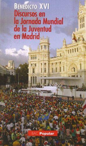 DISCURSOS EN LA JORNADA MUNDIAL DE LA JUVENTUD EN MADRID