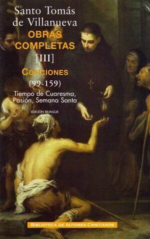 OBRAS COMPLETAS DE SANTO TOMÁS DE VILLANUEVA. III: CONCIONES 99-159. TIEMPO CUARESMA, PASIÓN, SEMANA SANTA