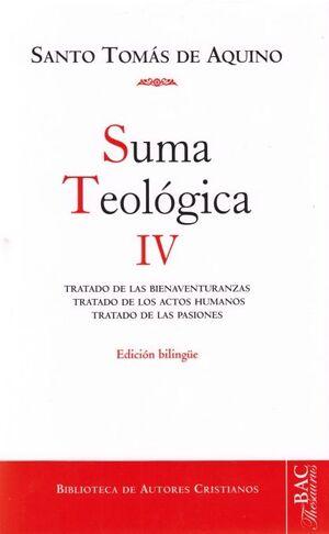 SUMA TEOLÓGICA. IV (IV: 1-2 Q.1-48): TRATADO DE LAS BIENAVENTURANZAS; TRATADO DE LOS ACTOS HUMANOS; TRATADO DE LAS PASIONES