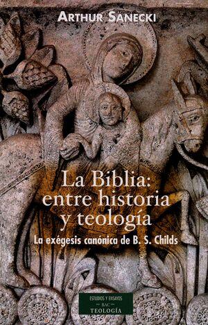 LA BIBLIA: ENTRE HISTORIA Y TEOLOGÍA. LA EXÉGESIS CANÓNICA DE B. S. CHILDS
