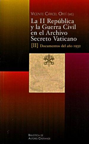LA II REPÚBLICA Y LA GUERRA CIVIL EN EL ARCHIVO SECRETO VATICANO: DOCUMENTOS DEL AÑO 1932
