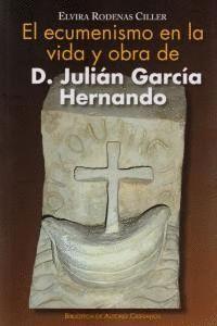 EL ECUMENISMO EN LA VIDA Y OBRA DE D. JULIÁN GARCA HERNANDO