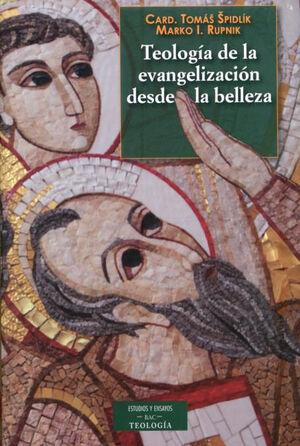 TEOLOGÍA DE LA EVANGELIZACIÓN DESDE LA BELLEZA
