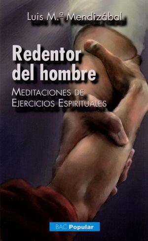 REDENTOR DEL HOMBRE. MEDITACIONES DE EJERCICIOS ESPIRITUALES