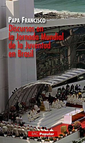 DISCURSOS EN LA JORNADA MUNDIAL DE LA JUVENTUD EN BRASIL
