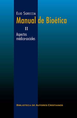 MANUAL DE BIOÉTICA. II: ASPECTOS MÉDICO-SOCIALES