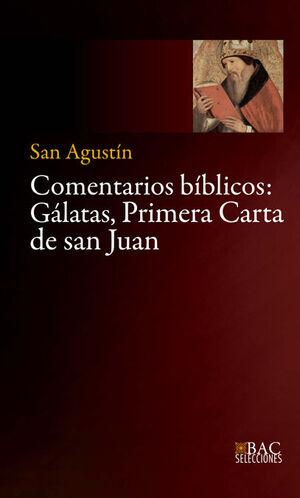 COMENTARIOS BIBLICOS: GALATAS, PRIMERA CARTA DE SAN JUAN
