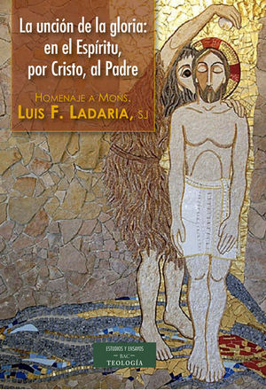LA UNCIÓN DE LA GLORIA: EN EL ESPÍRITU, POR CRISTO, AL PADRE