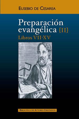 PREPARACIÓN EVANGÉLICA. II: LIBROS VII-XV