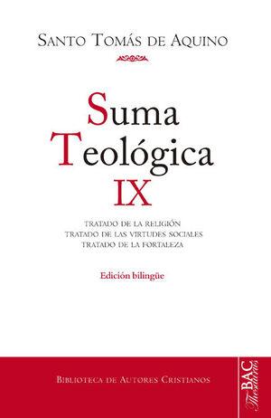 SUMA TEOLÓGICA. IX: 2-2 Q. 80-140: TRATADO DE LA RELIGIÓN; TRATADO DE LAS VIRTUDES SOCIALES; TRATADO DE LA FORTALEZA