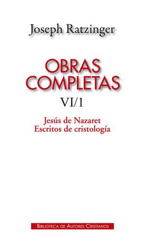 OBRAS COMPLETAS DE JOSEPH RATZINGER. VIII/1: JESÚS DE NAZARET. ESCRITOS DE CRISTOLOGÍA