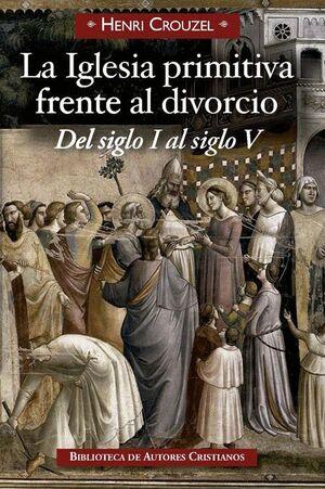 LA IGLESIA PRIMITIVA FRENTE AL DIVORCIO