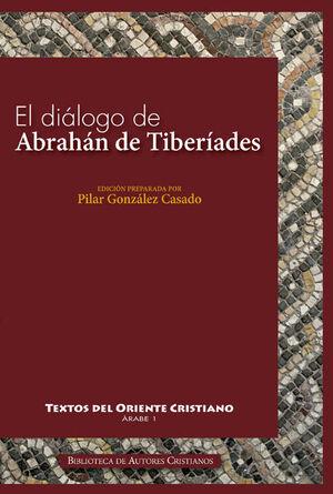 EL DIÁLOGO DE ABRAHÁN DE TIBERÍADES CON ABD AL-RAHMAN AL-HASIMI EN JERUSALÉN HACIA EL AÑO 820