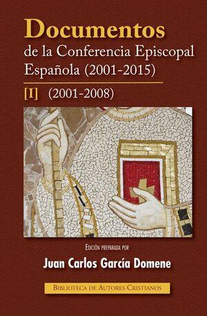 DOCUMENTOS DE LA CONFERENCIA EPISCOPAL ESPAÑOLA (2001-2015). I: 2001-2008