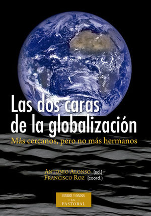 LAS DOS CARAS DE LA GLOBALIZACIÓN. MÁS CERCANOS, PERO NO MÁS HERMANOS