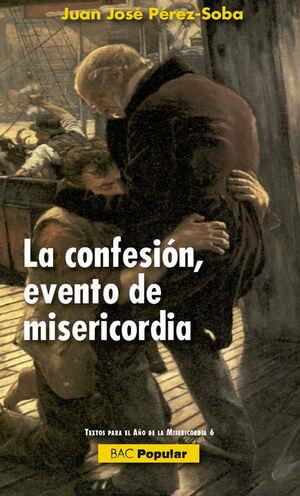 LA CONFESIÓN, EVENTO DE MISERICORDIA