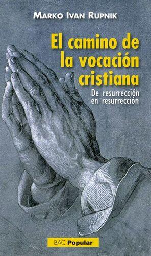 EL CAMINO DE LA VOCACIÓN CRISTIANA
