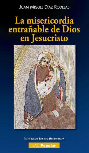 LA MISERICORDIA ENTRAÑABLE DE DIOS EN JESUCRISTO