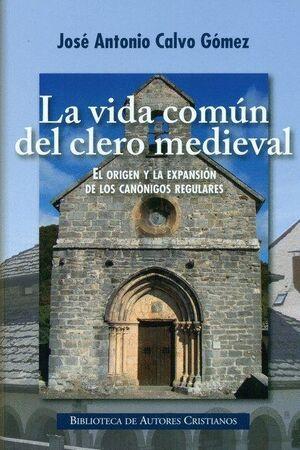 LA VIDA COMUN DEL CLERO MEDIEVAL