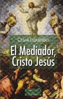 MEDIADOR, CRISTO JESUS
