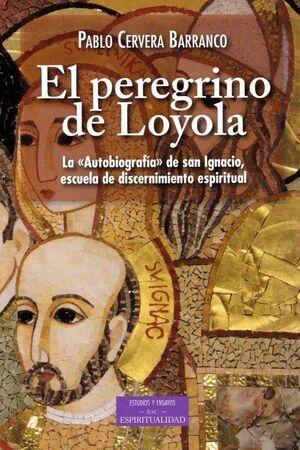 EL PEREGRINO DE LOYOLA. LA