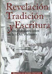 REVELACIÓN, TRADICIÓN Y ESCRITURA. A LOS CINCUENTA AÑOS DE LA