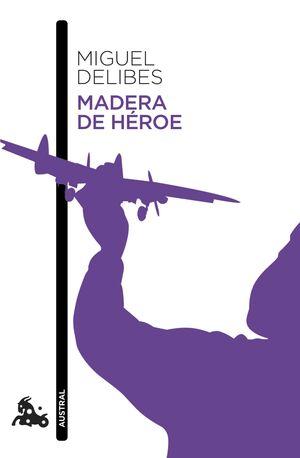MADERA DE HÉROE