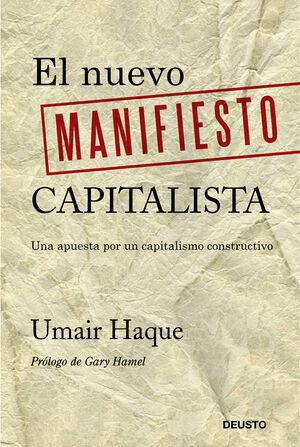 EL NUEVO MANIFIESTO CAPITALISTA UNA APUESTA POR UN CAPITALISMO CONSTRUCTIVO