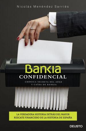 BANKIA CONFIDENCIAL CRÓNICA SECRETA DEL AUGE Y CADA DE BANKIA
