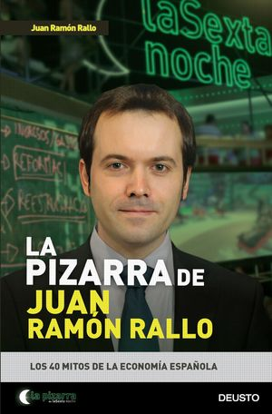 LA PIZARRA DE JUAN RAMÓN RALLO LOS 40 MITOS DE LA ECONOMA ESPAÑOLA