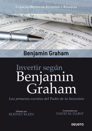 INVERTIR SEGÚN BENJAMIN GRAHAM LOS PRIMEROS ESCRITOS DEL PADRE DE LA INVERSIÓN