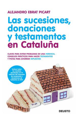 LAS SUCESIONES, DONACIONES Y TESTAMENTOS EN CATALUÑA CLAVES PARA EVITAR PROBLEMAS EN UNA HERENCIA, C