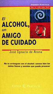 EL ALCOHOL, UN AMIGO DE CUIDADO