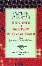 BAZA DE ESPADAS / FIN DE UN REVOLUCIONARIO
