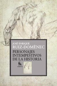 PERSONAJES INTEMPESTIVOS DE LA HISTORIA