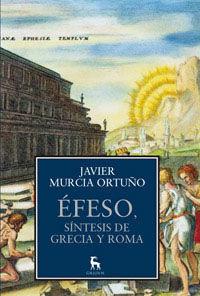 ÉFESO, SÍNTESIS DE GRECIA Y ROMA