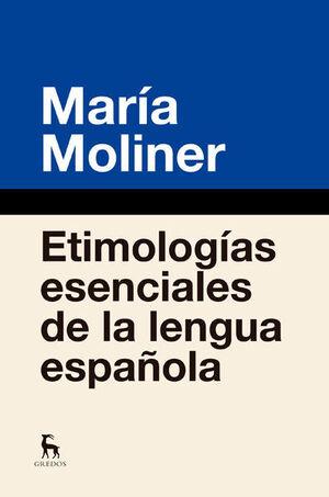 ETIMOLOGÍAS ESENCIALES DE LA LENGUA ESPAÑOLA