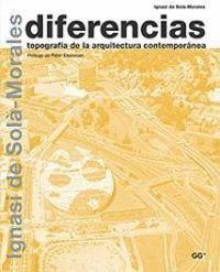 DIFERENCIAS. TOPOGRAFA DE LA ARQUITECTURA CONTEMPORÁNEA.