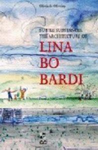 LINA BO BARDI SUBTLE SUBSTANCES OF ARCHITECTURE