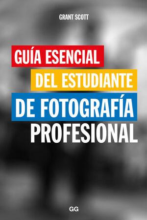 GUÍA ESENCIAL DEL ESTUDIANTE DE FOTOGRAFÍA PROFESIONAL